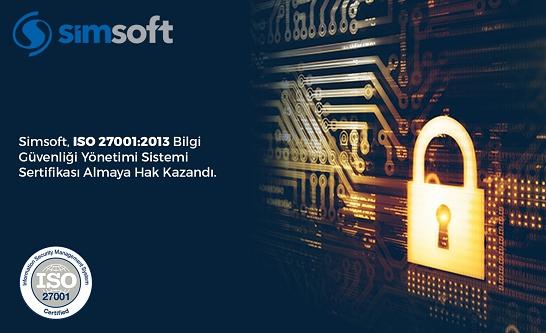 Simsoft, ISO 27001:2013 Bilgi Güvenliği Yönetimi Sistemi Sertifikasını Almaya Hak Kazandı.